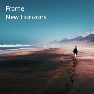 Frame – New Horizons